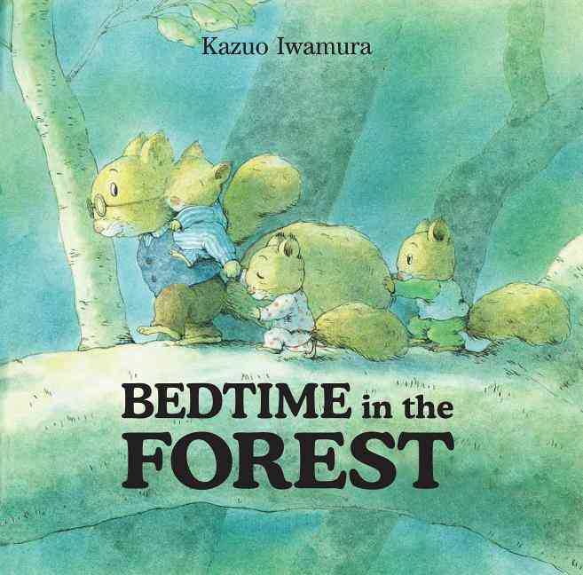 Bedtime in the Forest By Iwamura, Kazuo