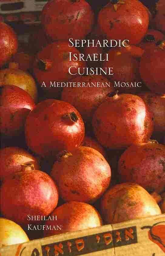 Sephardic Israeli Cuisine By Kaufman, Sheilah